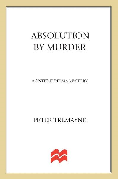 Absolution By Murder By: Peter Tremayne