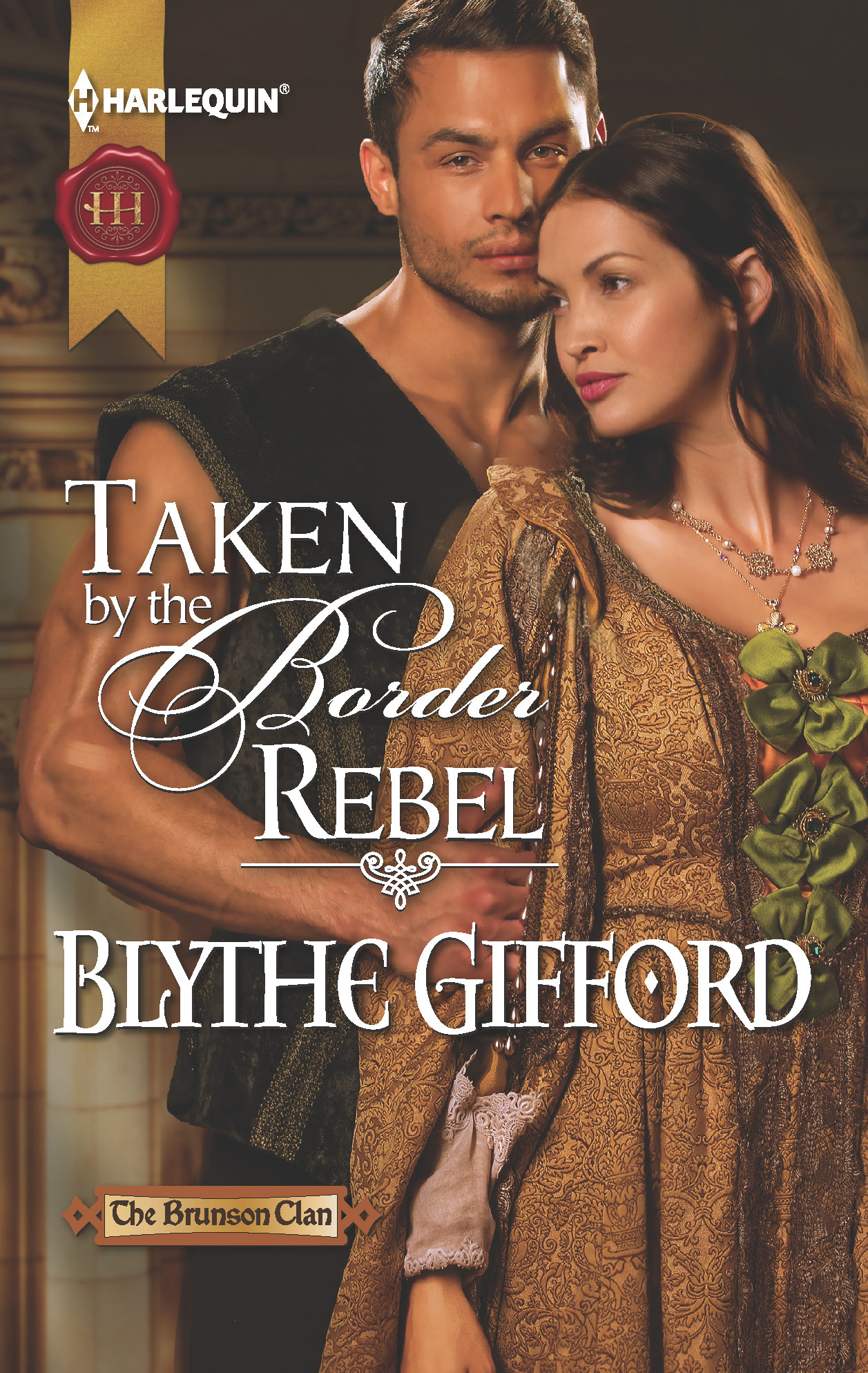 Taken by the Border Rebel By: Blythe Gifford