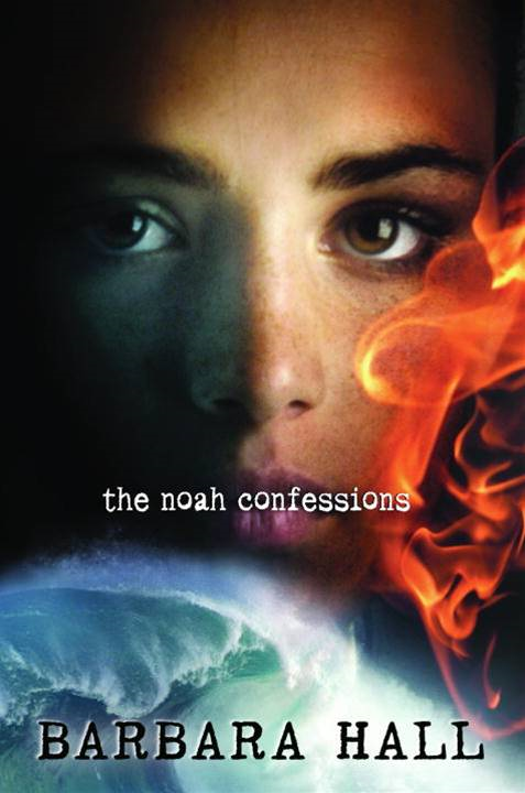 The Noah Confessions By: Barbara Hall