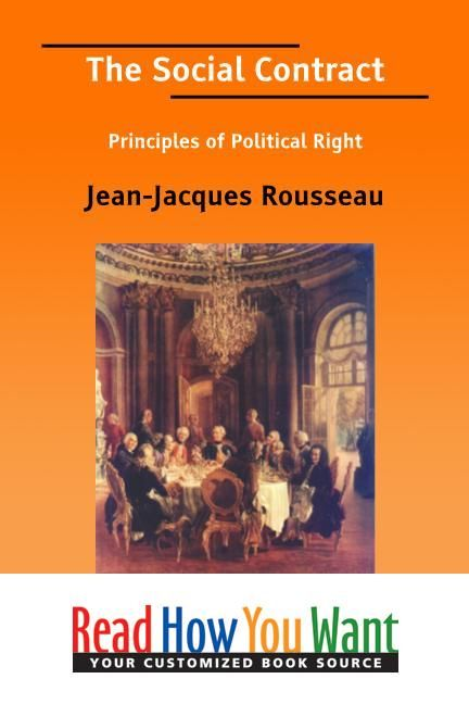 The Social Contract : Principles Of Political Right By: Rousseau Jean-Jacques