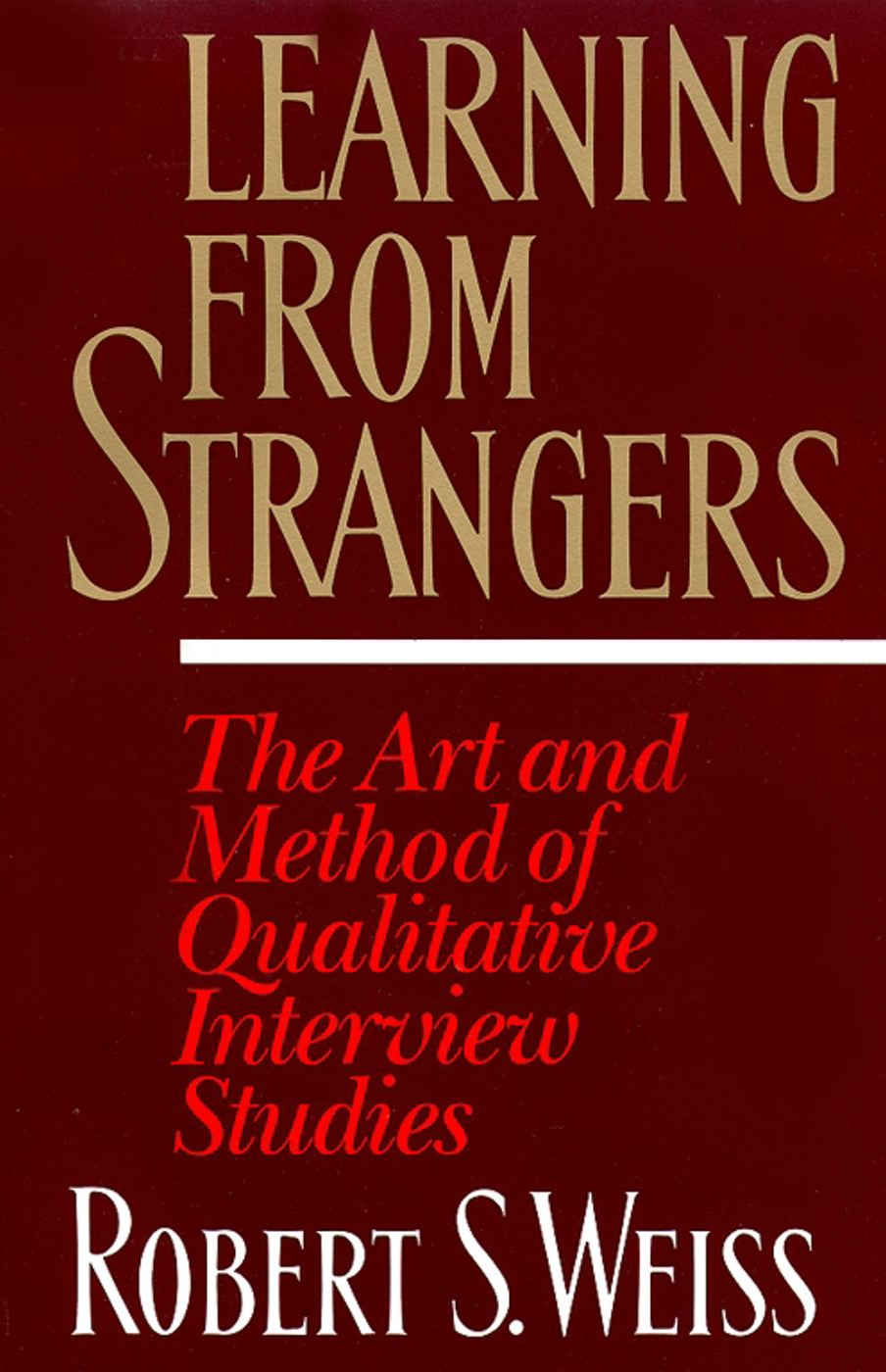 Learning From Strangers By: Robert S. Weiss