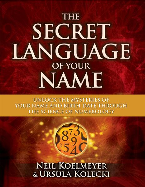 The Secret Language of Your Name By: Neil Koelmeyer,Ursula Kolecki