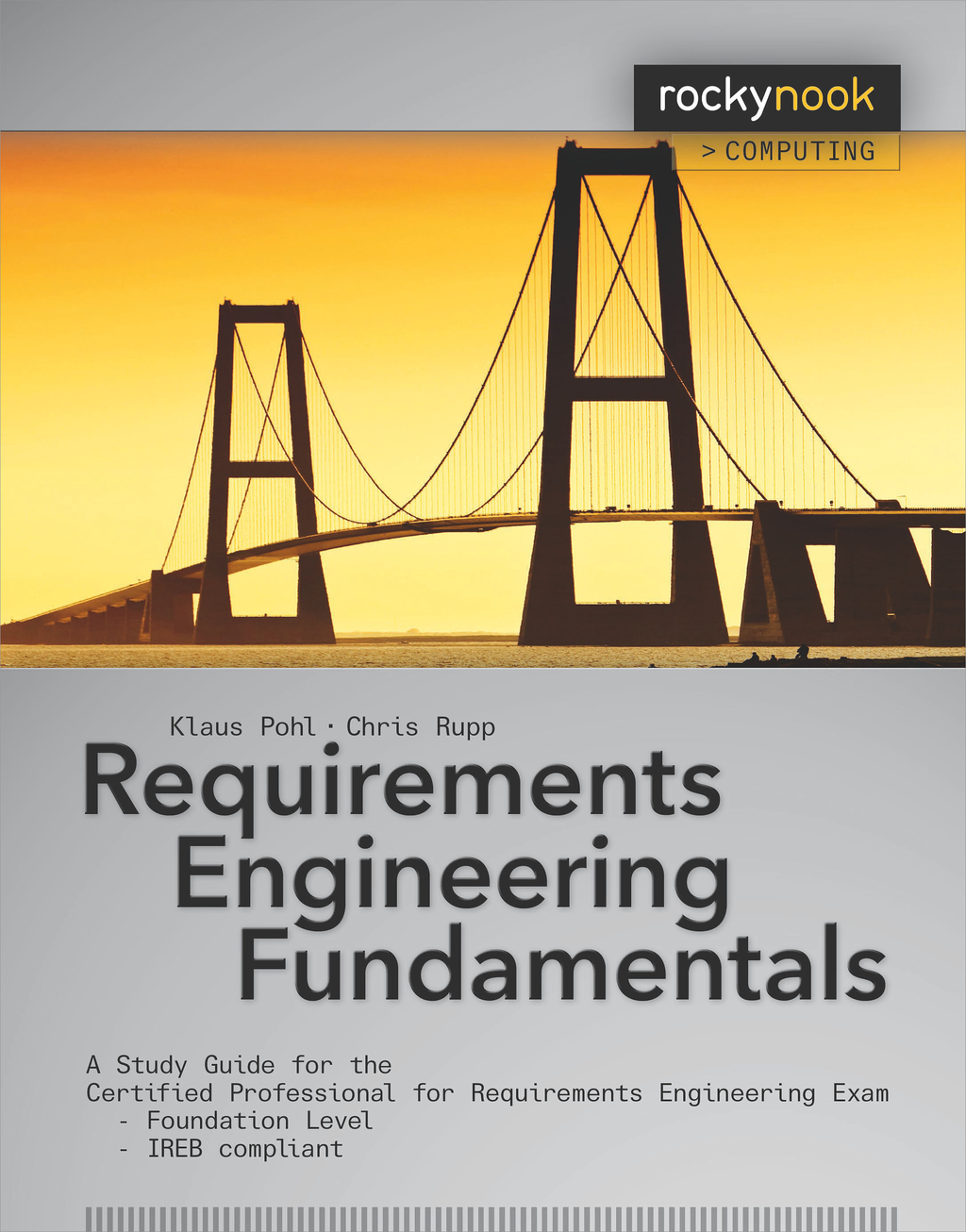 Requirements Engineering Fundamentals By: Chris Rupp,Klaus Pohl