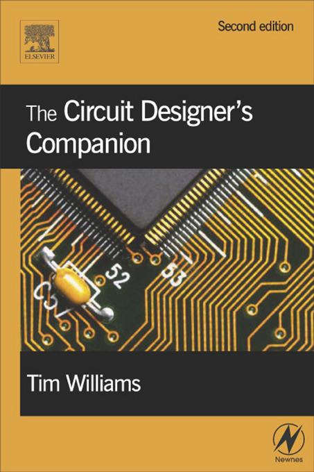 The Circuit Designer's Companion By: Williams, Tim