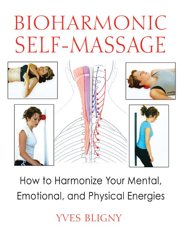 Bioharmonic Self-Massage: How to Harmonize Your Mental, Emotional, and Physical Energies