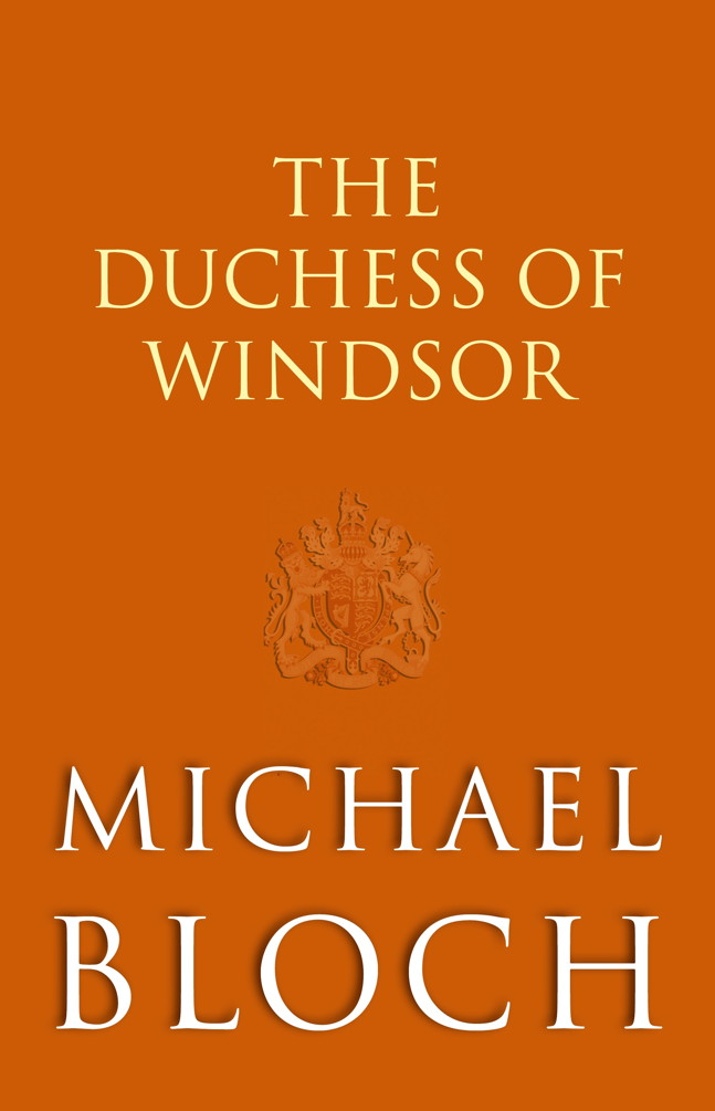 The Duchess of Windsor By: Michael Bloch