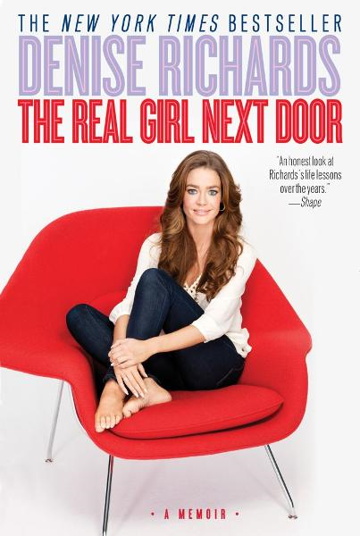 The Real Girl Next Door By: Denise Richards