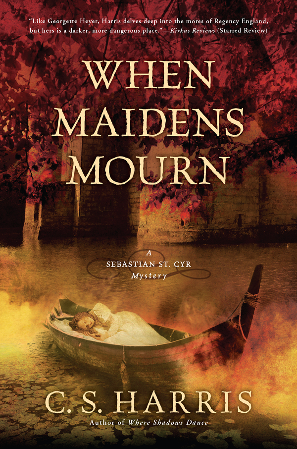 When Maidens Mourn By: C.S. Harris