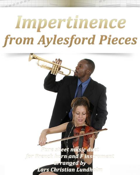 download Impertinence from Aylesford Pieces Pure sheet music duet for French horn and F instrument arranged by Lars Christian Lundholm book