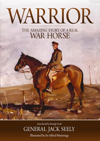 Warrior: The Amazing Story of a Real War Horse By: Brough Scott