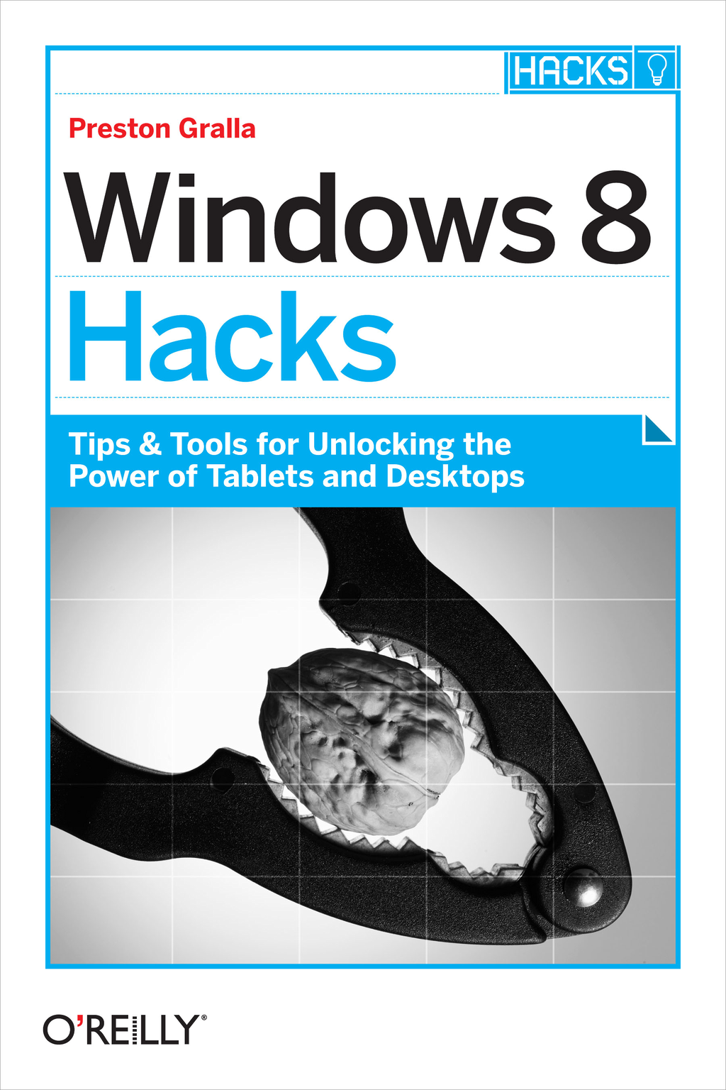 Windows 8 Hacks By: Preston Gralla