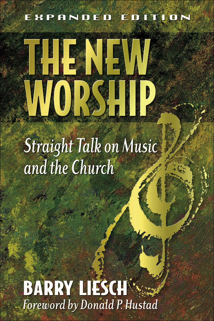 New Worship, The By: Barry Wayne Liesch