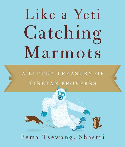Like a Yeti Catching Marmots By: Pema  Tsewang, Shastri
