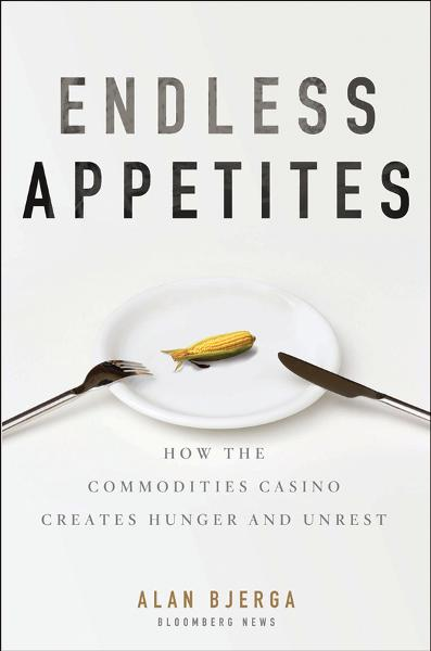 Endless Appetites By: Alan Bjerga