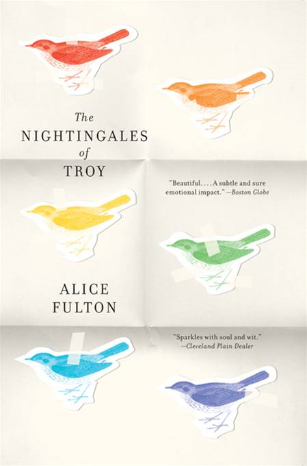 The Nightingales of Troy By: Alice Fulton