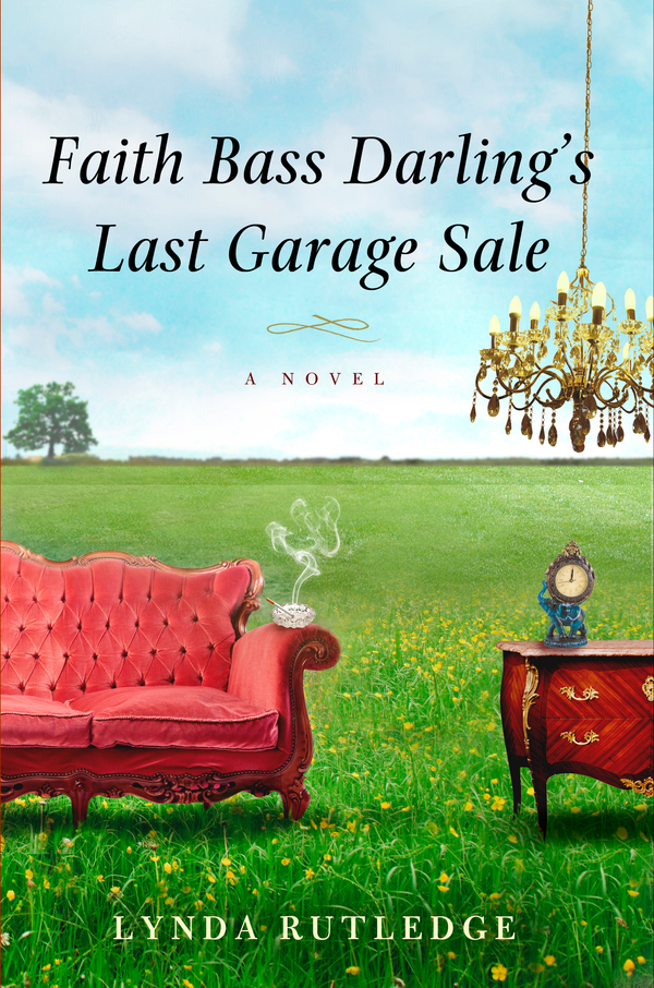 Faith Bass Darling's Last Garage Sale By: Lynda Rutledge