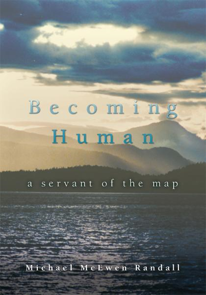 Becoming Human By: Michael Randall