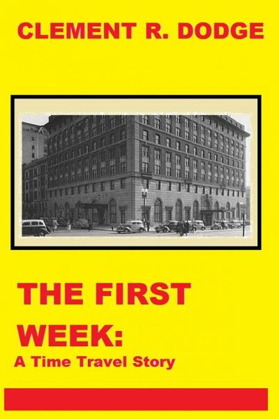 The First Week: A Time Travel Story