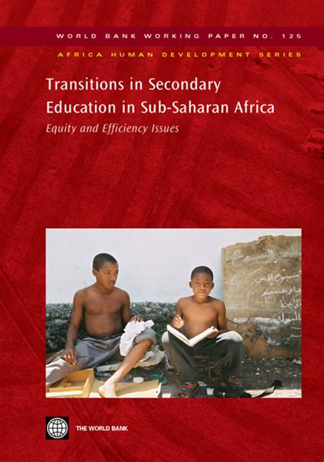 Transitions In Secondary Education In Sub-Saharan Africa: Equity And Efficiency Issues By: World Bank