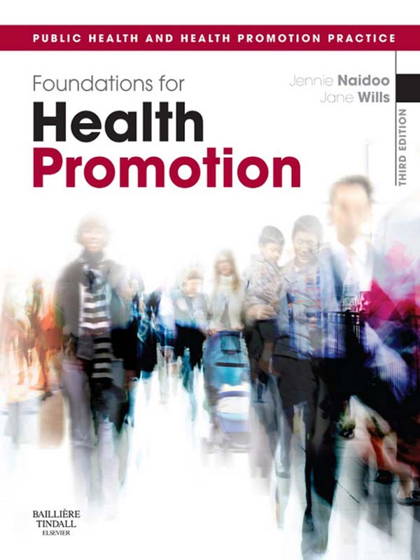 Foundations for Health Promotion By: Jane Wills,Jennie Naidoo