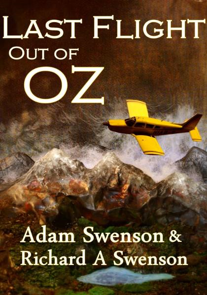 Last Flight Out of Oz By: Adam and Richard Swenson