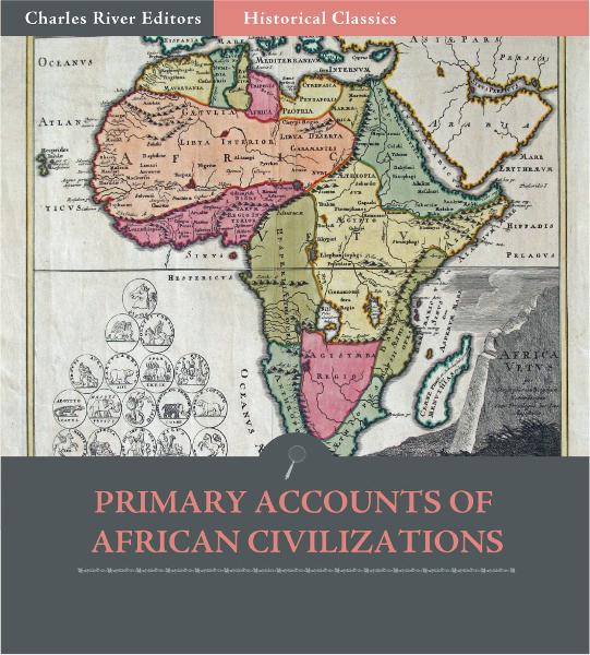 Primary Accounts of African Civilization: The Meroe, Kush, and Axum
