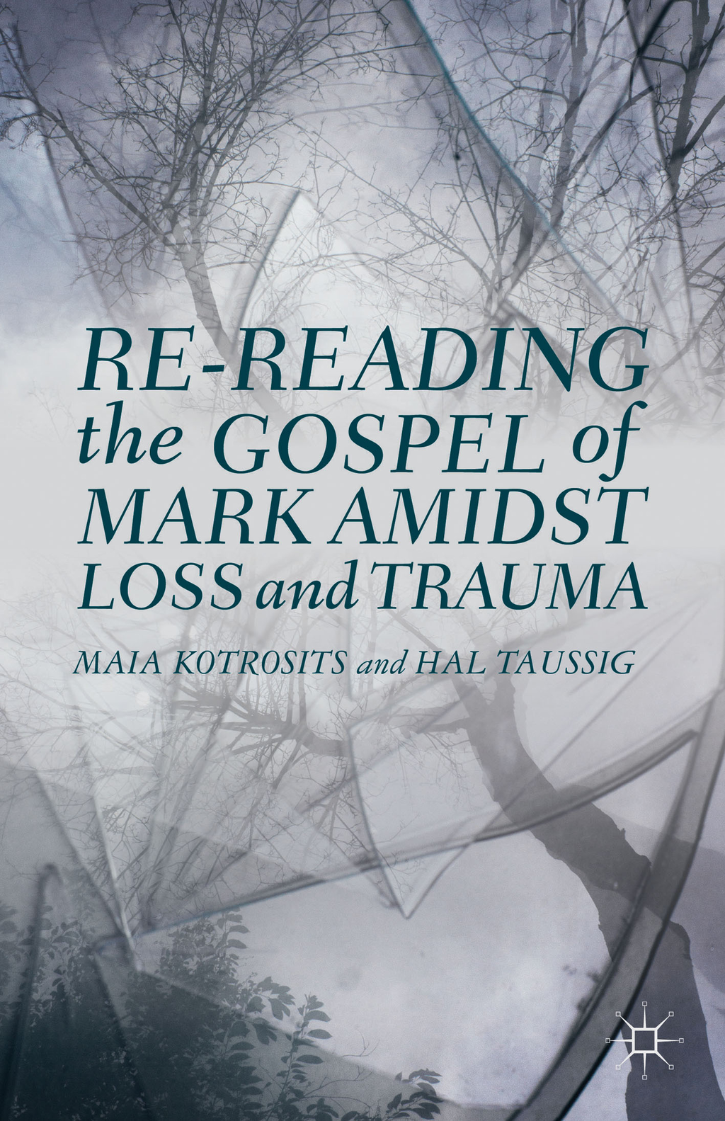 Re-reading the Gospel of Mark Amidst Loss and Trauma