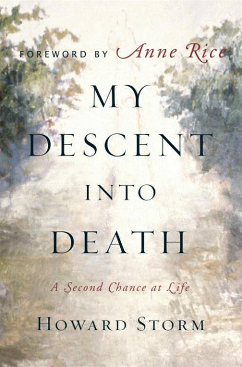 My Descent Into Death By: Howard Storm