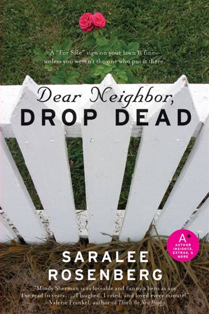 Dear Neighbor, Drop Dead By: Saralee Rosenberg