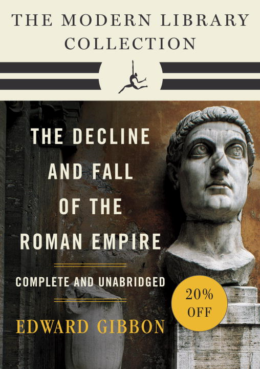 Decline and Fall of the Roman Empire: The Modern Library Collection (Complete and Unabridged) By: Edward Gibbon,Gian Battista Piranesi