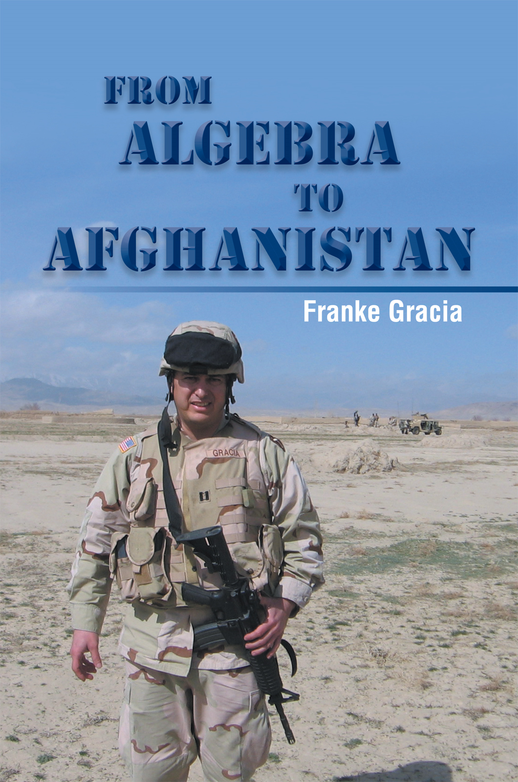 From Algebra to Afghanistan By: Franke Gracia