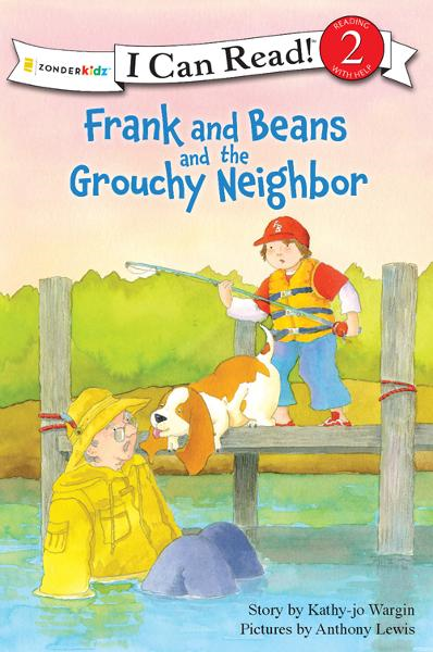 Frank and Beans and the Grouchy Neighbor By: Kathy-jo   Wargin