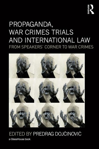 Propaganda, War Crimes Trials and International Law