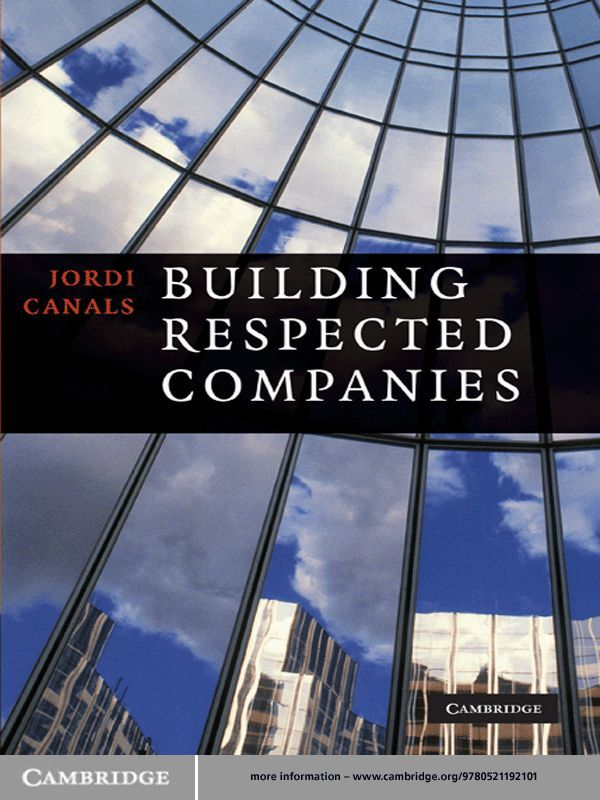 Building Respected Companies Rethinking Business Leadership and the Purpose of the Firm