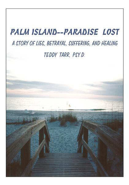 PALM ISLAND--PARADISE LOST By: TEDDY TARR, PSY. D.