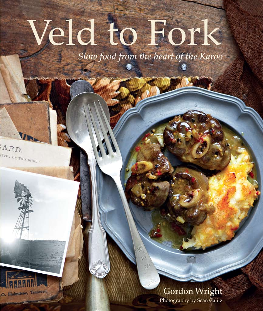 From Veld to Fork Slow food from the heart of the Karoo