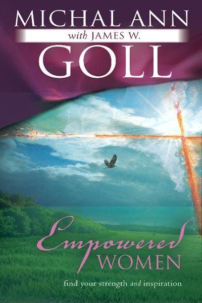 Empowered Women: Find Your Strength and Inspiration By: James W. Goll,Michal Ann Goll