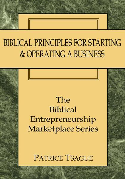 Biblical Principles for Starting & Operating a Business