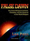 download False Dawn: The United Religions Initiative, Globalism, and the Quest for a One-World Religion book