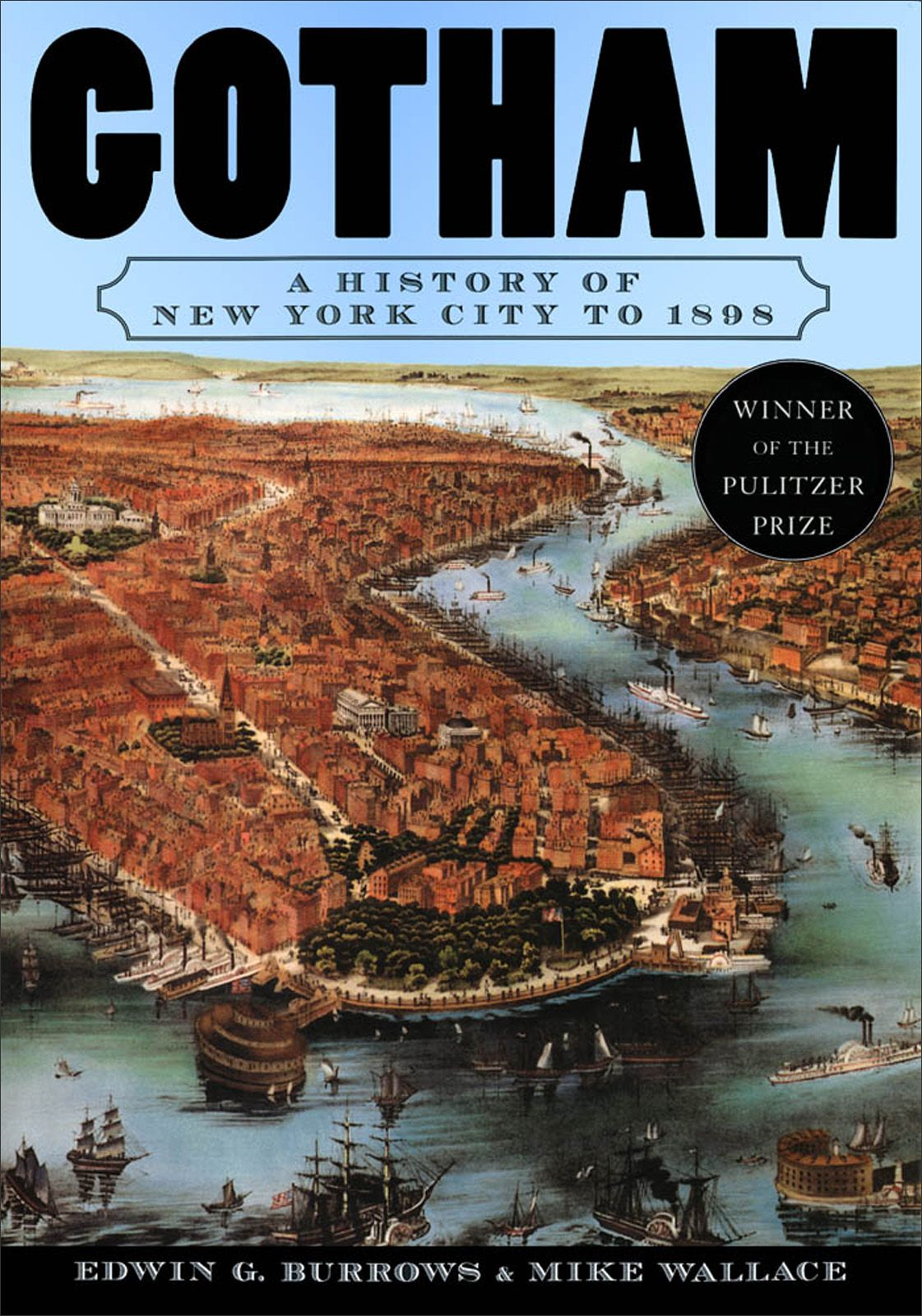 Gotham : A History Of New York City To 1898 By: Edwin G. Burrows;Mike Wallace