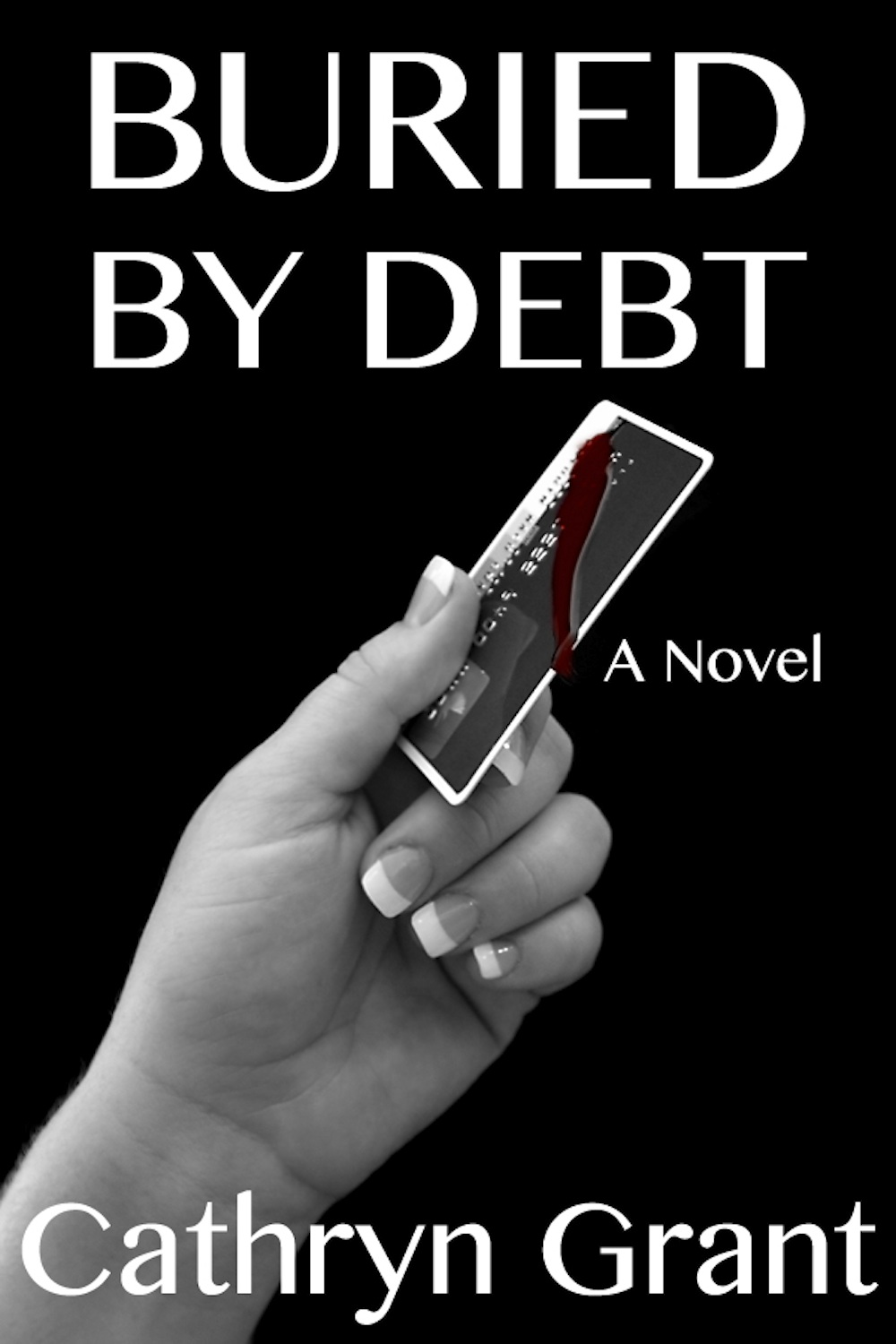 Buried By Debt (A Suburban Noir novel)
