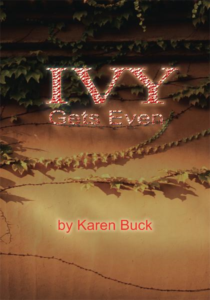 Ivy Gets Even By: Karen Buck