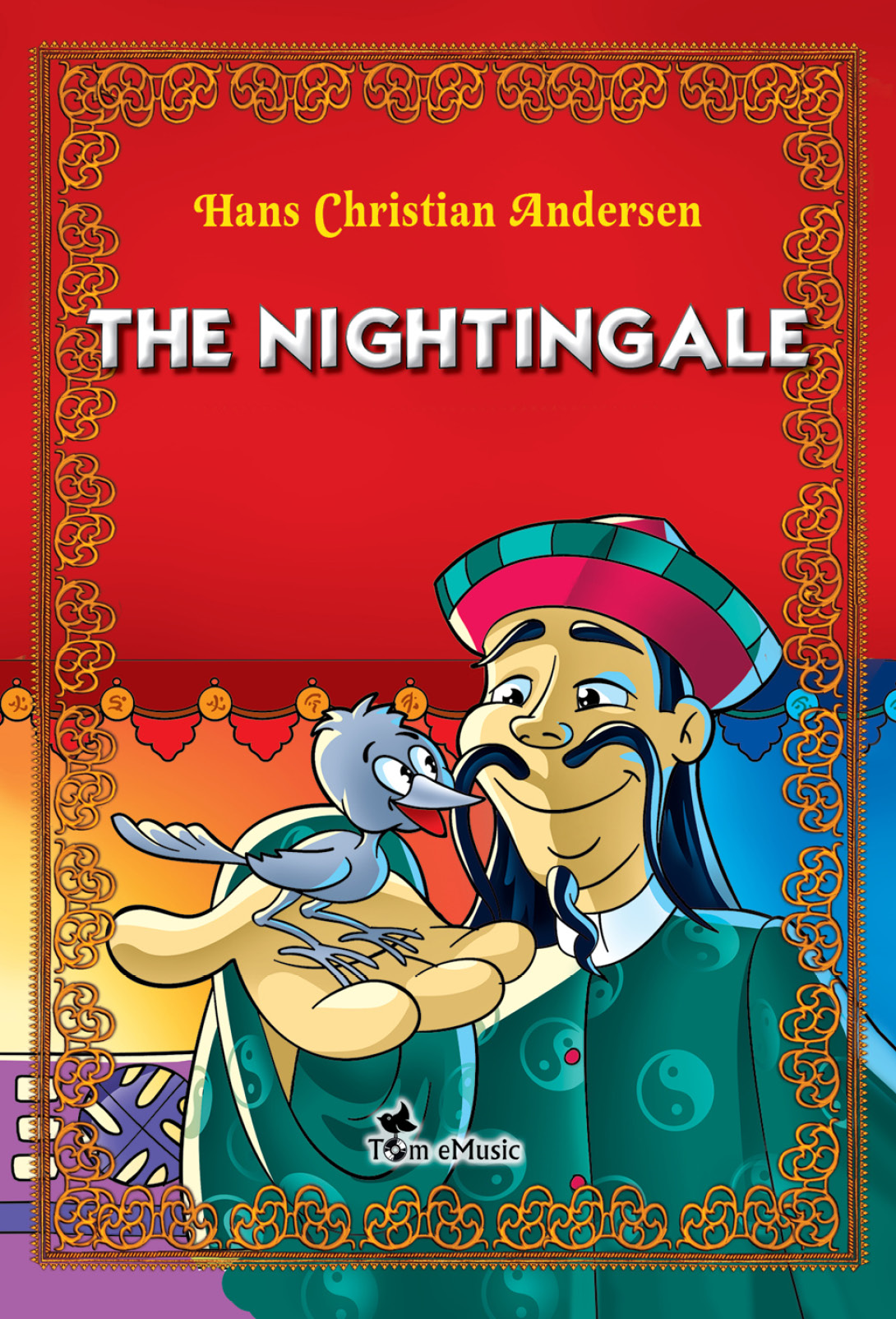 The Nightingale. An Illustrated Fairy Tale by Hans Christian Andersen By: Hans Christian Andersen
