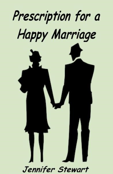 Prescription for a Happy Marriage By: Jennifer Stewart