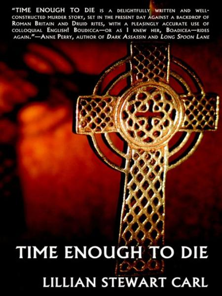 Time Enough to Die By: Lillian Stewart Carl