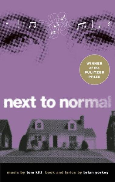 Next to Normal By: Brian Yorkey,Tom Kitt
