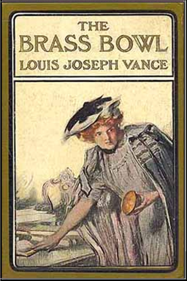 The Brass Bowl By: Louis Joseph Vance