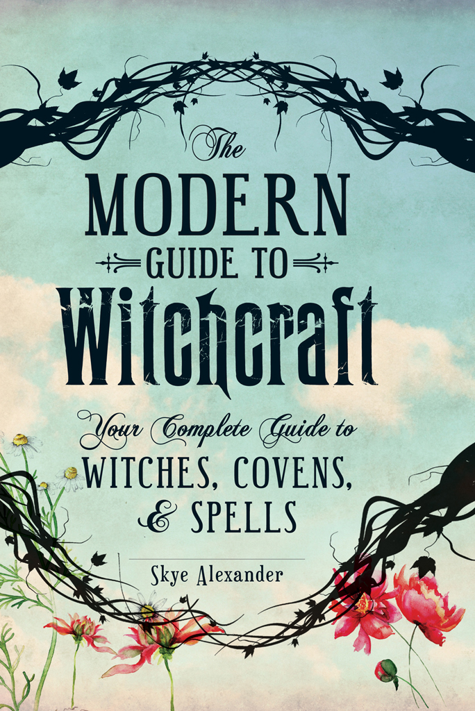 The Modern Guide to Witchcraft Your Complete Guide to Witches,  Covens,  and Spells