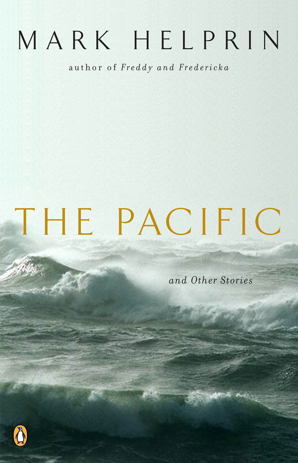 The Pacific and Other Stories By: Mark Helprin