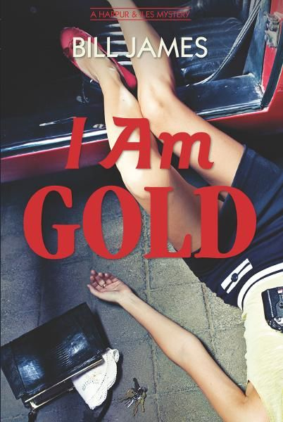 I Am Gold: A Harpur & Iles Mystery (Vol. Book 27)  (Harpur & Iles Mysteries) By: Bill James